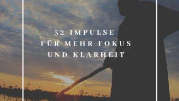 Permalink auf:52 Impulse für mehr Fokus und Klarheit